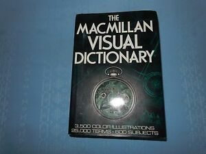 The Macmillan Visual Dictionary 600 Subjects 3,500 Color Illustrations 25,000 Terms