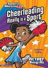 Cheerleading Really Is a Sport by Julie Gassman (Hardback, 2010)