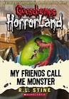 My Friends Call Me Monster by R. L. Stine (Paperback, 2009)