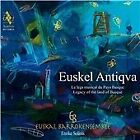 Euskel Antiqva: Legacy of the Land of Basque (2015)