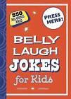 Belly Laugh Jokes for Kids: 350 Hilarious Jokes by Sky Pony Press (Hardback, 2015)