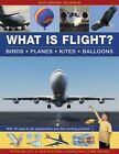 Exploring Science: What is Flight?: Birds * Planes * Kites * Balloons: With 18 Easy-to-do Experiments and 240 Exciting Pictures by Peter Mellett, John Rostron (Hardback, 2014)