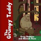 The Grumpy Teddy by Greg Dobbins (Hardback, 2014)