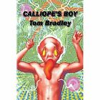 Calliope's Boy by Tom Bradley (Paperback / softback, 2011)