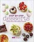 Step-By-Step Desserts by DK (Hardback, 2015)