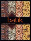 Batik: Design, Style and History by Fiona G. Kerlogue, Tara Sosrowardoyo, Fulvio Zanettini (Paperback, 2004)