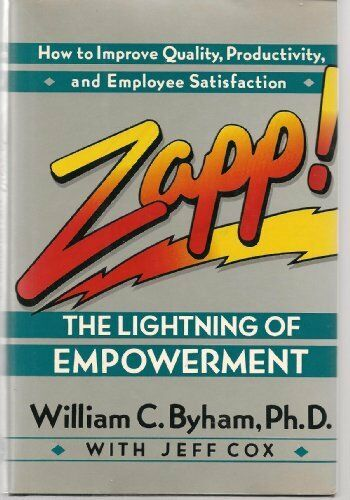 Zapp!: The Lightning of Empowerment by William C. Byham, Jeff Cox 5