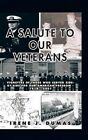A Salute to Our Veterans: Vignettes of Those Who Served Side-by-Side For our American Freedom - 1918 - 2007 by Irene J. Dumas (Hardback, 2013)