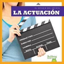 La actuación (Acting) (Bullfrog Books: El estudio del artista (Artist's  (ExLib)
