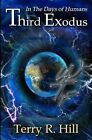In the Days of Humans: Third Exodus by Terry R Hill (Paperback / softback, 2013)