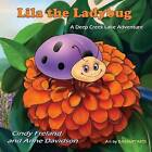 Lila the Ladybug: A Deep Creek Lake Adventure by Cynthia Freland, Anne Davidson (Paperback / softback, 2016)
