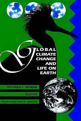 Global Climate Change and Life on Earth by Wyman, Richard