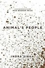 Animal's People by Indra Sinha (2008, Hardcover)