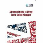 A Practical Guide to Living in the United Kingdom by Jenny Wales, Stationery Office, TSO (Paperback, 2014)