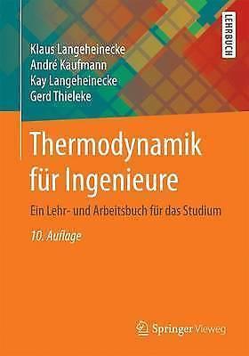Thermodynamik Fur Ingenieure: Ein Lehr- Und Arbeitsbuch Fur Das Studium by...