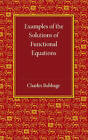 Examples of the Solutions of Functional Equations by Charles Babbage (Paperback, 2013)