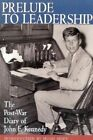 Prelude to Leadership: The Post-War Diary of John F. Kennedy by John Fitzgerald Kennedy (Paperback, 1997)
