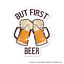 thumbnail 1 - But First Beer Funny Sticker Decals Car Laptop Bumper Gift Book