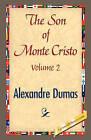 The Son of Monte-Cristo, Volume II by Alexandre Dumas, Alexandre Dumas Pere (Paperback / softback, 2008)