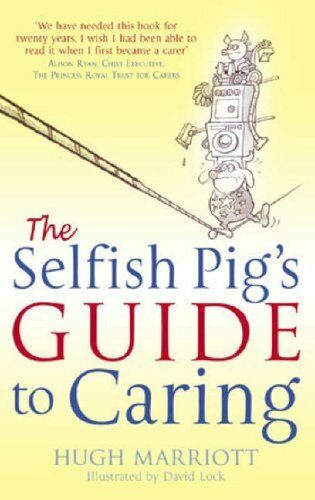 The Selfish Pig's Guide To Caring: How to cope with the emotion .9780751537093