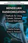 Mendelian Randomization: Methods for Using Genetic Variants in Causal Estimation by Stephen Burgess, Simon G. Thompson (Hardback, 2015)