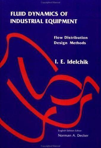 Fluid Dynamics Of Industrial Equipment: Flow Distribution Design Methods, Steinb