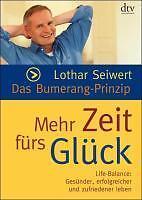 Das Bumerang-Prinzip. Mehr Zeit fürs Glück von Lothar Seiwert (2004,