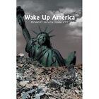 Wake up America 9781477254622 by Robert Allen Hamlett Paperback