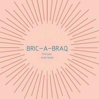 Bric-a-Braq