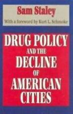 Drug Policy and the Decline of American Cities Staley, Sam Hardcover