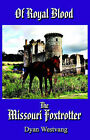 Of Royal Blood...the Missouri Foxtrotter by Dyan (Paperback, 2006)