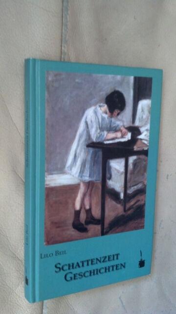 Lilo Beil: Schattenzeit Geschichten (Gebundene Ausgabe)