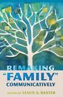 Remaking  Family  Communicatively by Peter Lang Publishing Inc (Paperback, 2014)