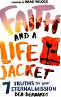 Faith and a Life Jacket: 7 Truths for Your Eternal Mission by Ben Bernards (Paperback / softback, 2016)
