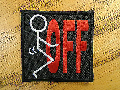 F**K OFF EMBROIDERED PATCH FUNNY STICK MAN MADE IN USA
