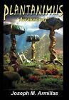Plantanimus: ''Awakening'' by Joseph M Armillas (Hardback, 2011)