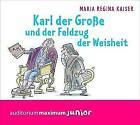 Karl der Große und der Feldzug der Weisheit von Maria Regina Kaiser (2012)