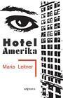 Hotel Amerika von Maria Leitner (2013, Gebundene Ausgabe)