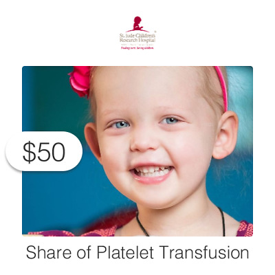 $50 Charitable Donation For: Share of Platelet Transfusion