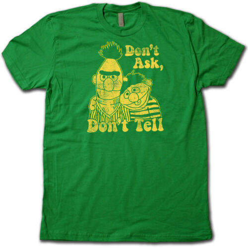 """""""Don/'t Ask Don/'t Tell"""" BERT /& ERNIE • Cool Retro 1980's Soft Cotton Graphic Tee!"""