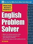 Practice Makes Perfect English Problem Solver by Ed Swick (Paperback, 2013)
