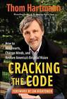 Cracking the Code: How to Win Hearts, Change Minds, and Restore America's Original Vision by Thom Hartmann (Paperback, 2008)