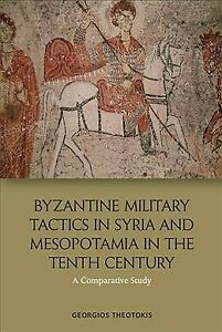 Byzantine-Military-Tactics-in-Syria-and-Mesopotamia-in-the-Tenth-Century-A