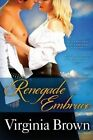 Renegade Embrace by Virginia Brown (Paperback / softback, 2014)