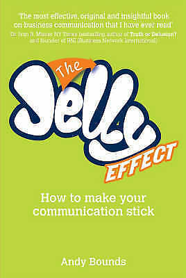 1 of 1 - Very Good, The Jelly Effect: How to Make Your Communication Stick, Bounds, Andy,