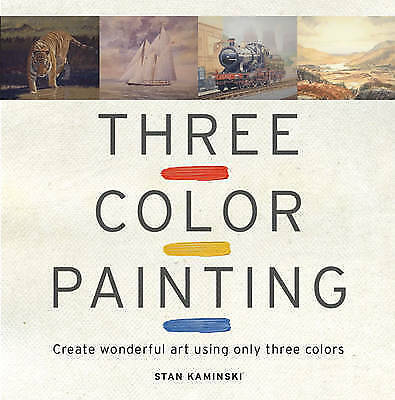 1 of 1 - Three Color Painting: Create Wonderful Art Using Only Three Colors-ExLibrary