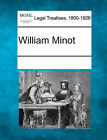 William Minot by Gale, Making of Modern Law (Paperback / softback, 2011)