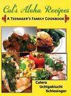 Calera's Aloha Recipes - A Teenager's Family Cookbook by Calera Schlesinger (Hardback, 2013)