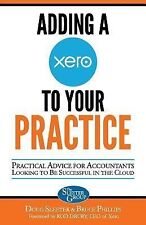 Sleeter Adding a Xero to Your Practice : Practical Advice for Accountants & CPA