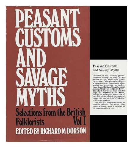 Peasant Customs and Savage Myths: Selections from the British Folklorists